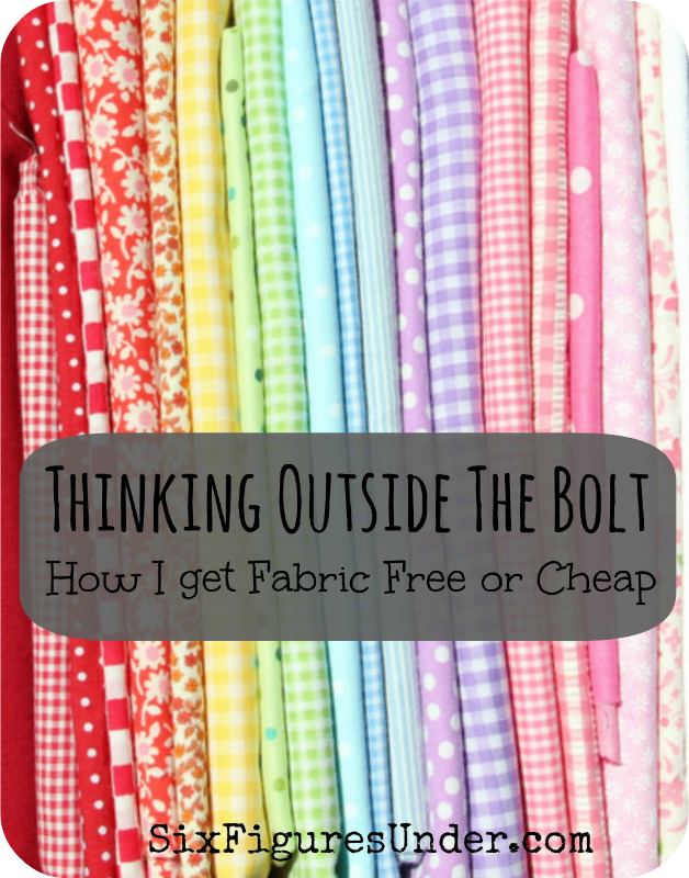 Thinking Outside the Bolt: How I Get Fabric Free or Cheap - Six ...