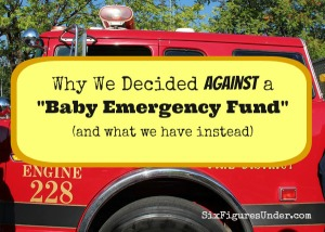 """Why We Decided Against a """"Baby Emergency Fund"""" (and what we have instead)"""