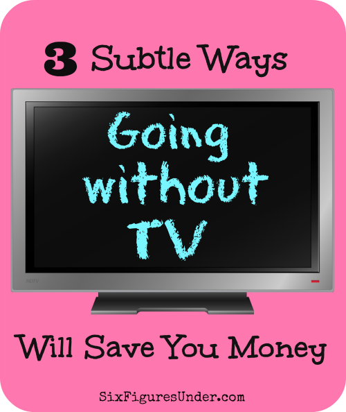 Going without television will impact your finances in MORE ways than just your cable bill!