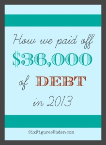 How we paid off $36,000 of Debt in 2013