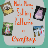 Make Money Selling Patterns on Craftsy– A passive income stream possibility