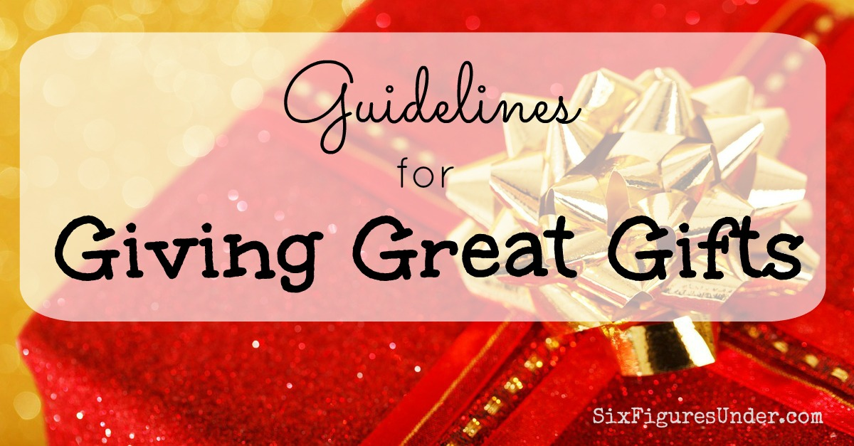 Guidelines for Giving Great Gifts - Six Figures Under