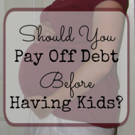Should You Pay Off Debt Before Having Children?