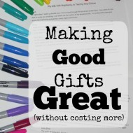 Making Good Gifts Great (without costing more)!