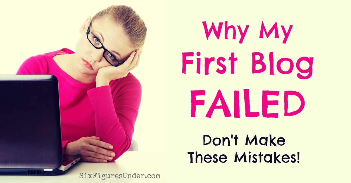 Why My First Blog Failed (Don\'t Make These Mistakes)
