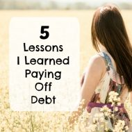 5 Lessons I Learned Paying Off Debt– Guest Post by Krystal