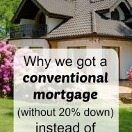 Why we got a conventional mortgage (without 20% down) instead of FHA or USDA