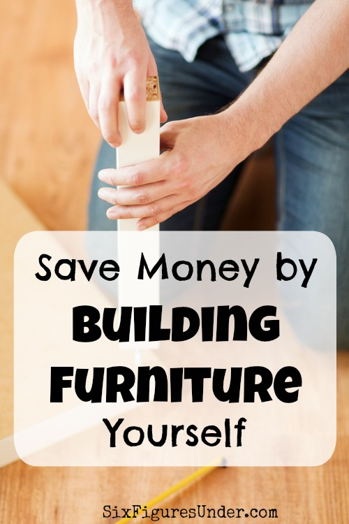 How to save money by building your own furniture my for How to save to build a house