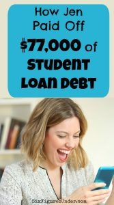 How Jen Paid Off $77,000 of Student Loan Debt