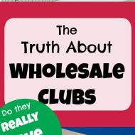 Does a Wholesale Club Membership (Sam's Club, Costco, BJs) Really Save Money?