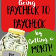 How We Stopped Living Paycheck to Paycheck by Getting a Month Ahead