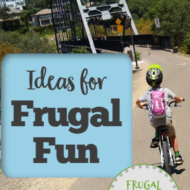 Frugal Entertainment– How to Have Fun on a Budget