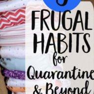 5 Frugal Habits that Prepared Us For Quarantine