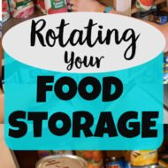 How to Rotate Your Food Storage (So Nothing Goes to Waste!)